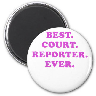 Best Court Reporter Ever Magnet