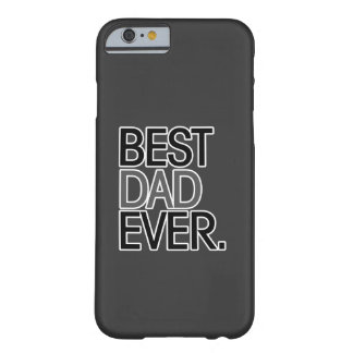 Best Dad Ever Barely There iPhone 6 Case