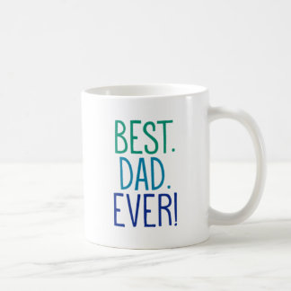 Best. Dad. Ever! Coffee Mug