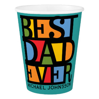 BEST DAD EVER custom name & color paper cups