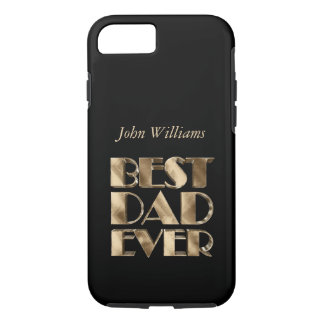 Best Dad Ever Elegant Golden Text Gold Typography iPhone 8/7 Case