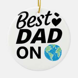 Best dad Ever father Day men Ceramic Ornament