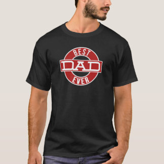 Best Dad Ever Fathers Day Gift T-Shirt