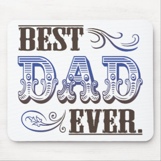 Best Dad Ever Father's Day Gifts Mouse Pad