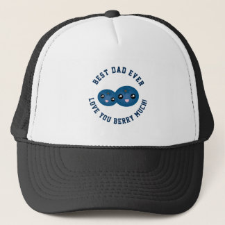 Best Dad Ever Father's Day Love You Berry Much Trucker Hat