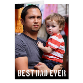 Best Dad Ever Fathers Day Photo Card