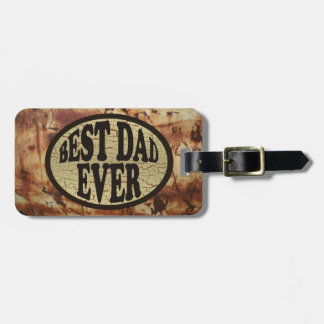 Best Dad Ever Faux Rusty Metal & Crackled Paint Luggage Tag