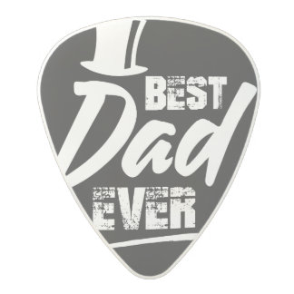 Best Dad Ever Guitar Pick