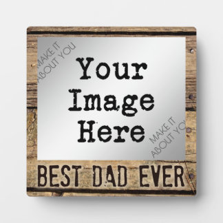 Best Dad Ever in Rustic Wood-Framed Photo Photo Plaques