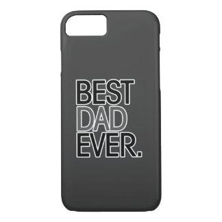 Best Dad Ever iPhone 7 Case