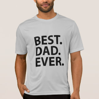 Best. Dad. Ever. Shirt