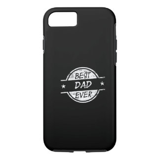 Best Dad Ever White iPhone 7 Case