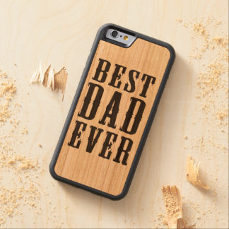 Best Dad Ever Wood Phone Case Cherry iPhone 6 Bumper