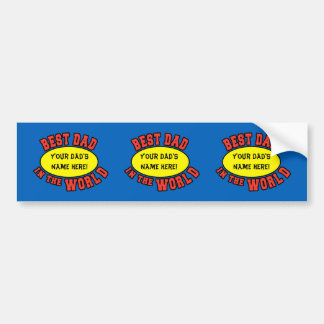Best Dad in the World Customize Father's Day Bumper Sticker