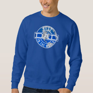 Best Dad in The World Fathers Day Gift Sweatshirt