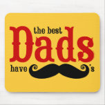 Best Dads Have Moustaches Mousepad