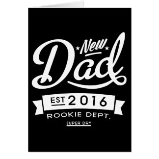 Best Dark New Dad 2016 Greeting Card