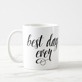 Best Day Ever Coffee Mug