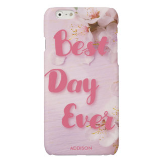 Best Day Ever Glossy iPhone 6 Cases Pink Blossom