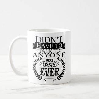 Best Day Ever Introverts Mug