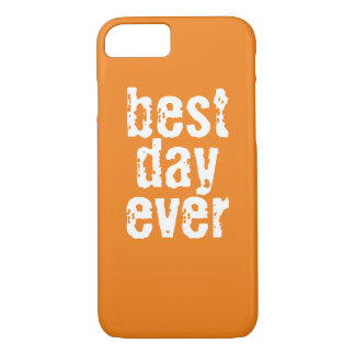 Best Day Ever - Phone Case