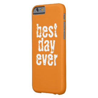 Best Day Ever - Phone Case Barely There iPhone 6 Case
