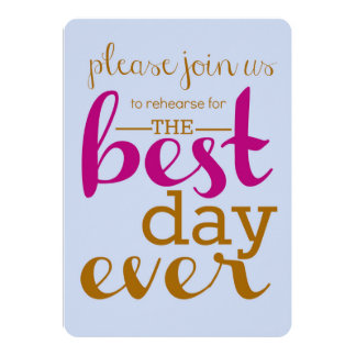 Best Day Ever Rehearsal Invitation- Sky/Magenta Card