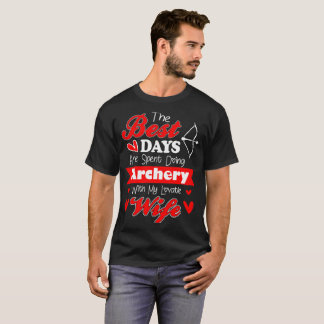 Best Days Spent Archery With My Lovable Wife Shirt
