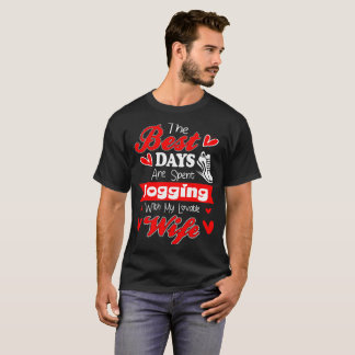 Best Days Spent Jogging With My Lovable Wife Shirt