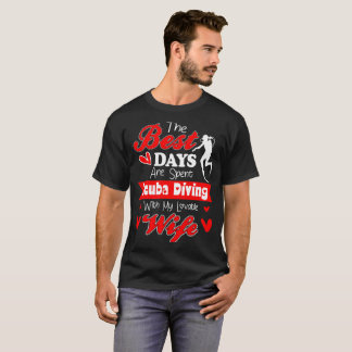 Best Days Spent Scuba Diving With My Lovable Wife T-Shirt