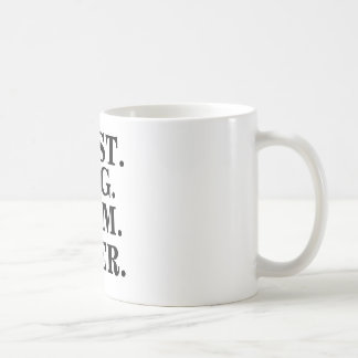 """Best dog mom ever"" coffee mug"