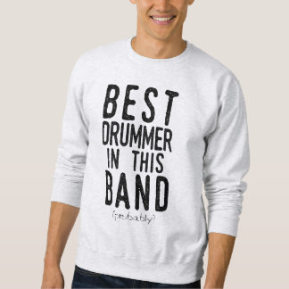 Best Drummer (probably) (blk) Sweatshirt