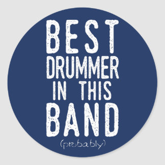Best Drummer (probably) (wht) Classic Round Sticker