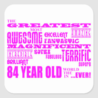 Best Eighty Four Girls Pink Greatest 84 Year Old Square Sticker