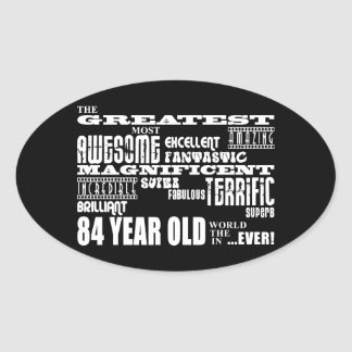Best Eighty Four Year Olds Greatest 84 Year Old Oval Sticker