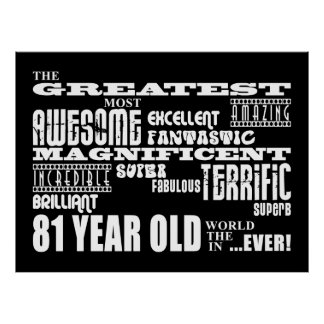 Best Eighty One Year Olds Greatest 81 Year Old Print