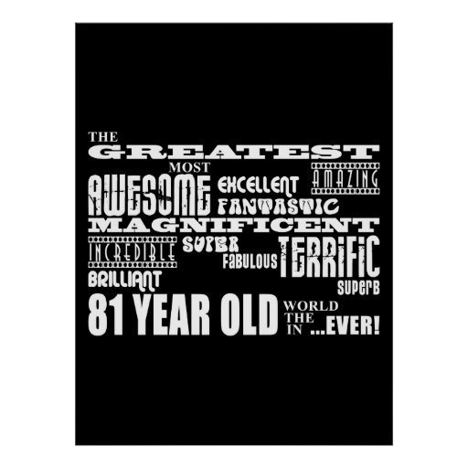 Best Eighty One Year Olds : Greatest 81 Year Old Print