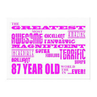 Best Eighty Seven Girls Pink Greatest 87 Year Old Stretched Canvas Prints