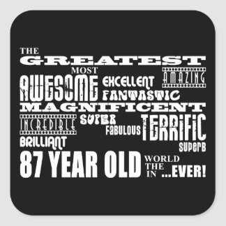 Best Eighty Seven Year Olds Greatest 87 Year Old Square Sticker