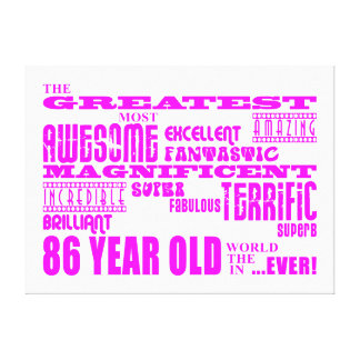Best Eighty Six Girls : Pink Greatest 86 Year Old Canvas Print