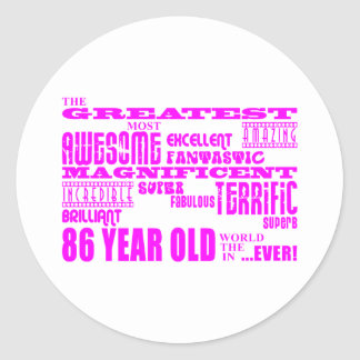 Best Eighty Six Girls : Pink Greatest 86 Year Old Round Stickers
