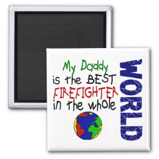 Best Firefighter In World 2 (Daddy) Square Magnet