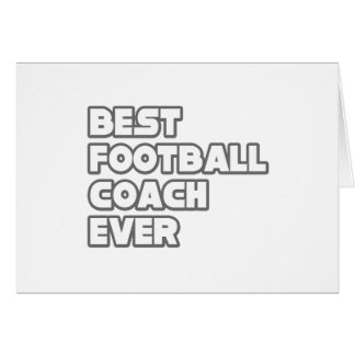 Best Football Coach Ever Greeting Card