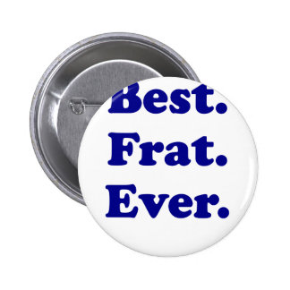 Best Fraternity Ever 6 Cm Round Badge