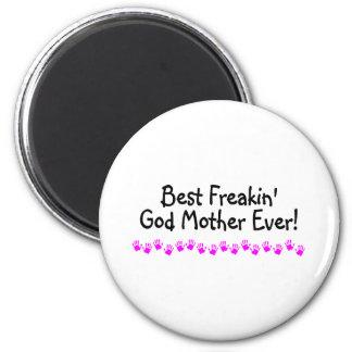 Best Freakin God Mother Ever 6 Cm Round Magnet