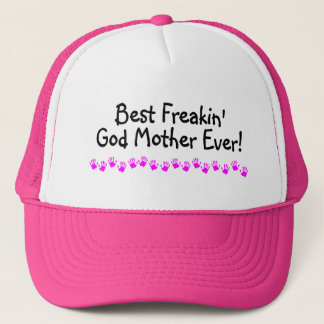 Best Freakin God Mother Ever Trucker Hat