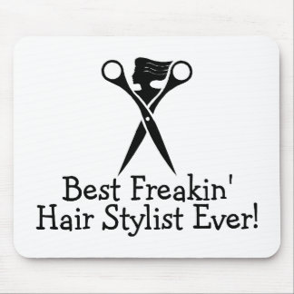 Best Freakin Hair Stylist Ever Black Mouse Pad