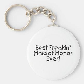Best Freakin Maid of Honor Ever Key Chain