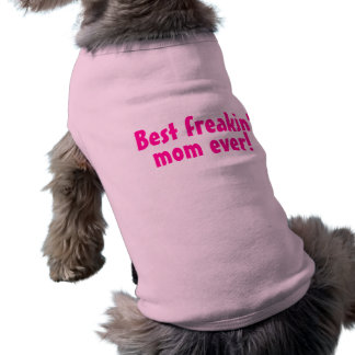 Best Freakin Mom Ever Pink Sleeveless Dog Shirt