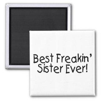 Best Freakin Sister Ever 2 Magnet